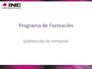 Programa de Formacin Subdireccin de Formacin Servicio Profesional