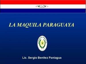 LA MAQUILA PARAGUAYA Lic Sergio Benitez Paniagua LA