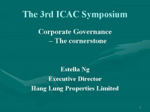 The 3 rd ICAC Symposium Corporate Governance The