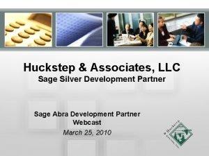Huckstep Associates LLC Sage Silver Development Partner Sage