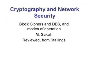 Cryptography and Network Security Block Ciphers and DES