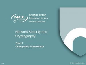 Network Security and Cryptography Topic 1 Cryptography Fundamentals