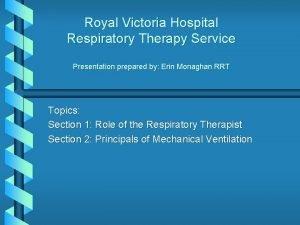 Royal Victoria Hospital Respiratory Therapy Service Presentation prepared