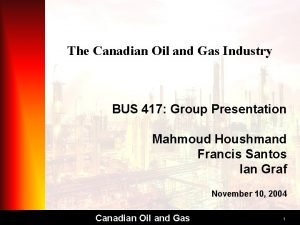 The Canadian Oil and Gas Industry BUS 417