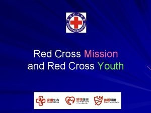 Red Cross Mission and Red Cross Youth The