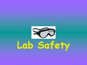 Lab Safety Safety First Science is a handson