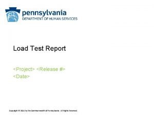 Load Test Report Project Release Date Copyright 2011