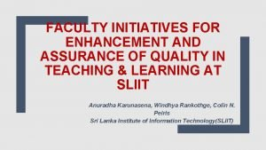 FACULTY INITIATIVES FOR ENHANCEMENT AND ASSURANCE OF QUALITY
