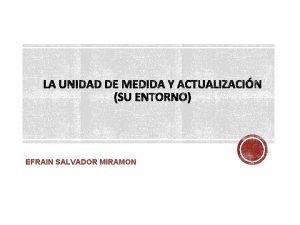 EFRAIN SALVADOR MIRAMON UMA NACIMIENTO Desindexar el Salario