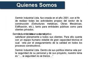 Quienes Somos Sermin Industrial Ltda fue creada en