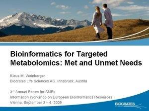 Bioinformatics for Targeted Metabolomics Met and Unmet Needs