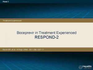 Phase 3 Treatment Experienced Boceprevir in Treatment Experienced