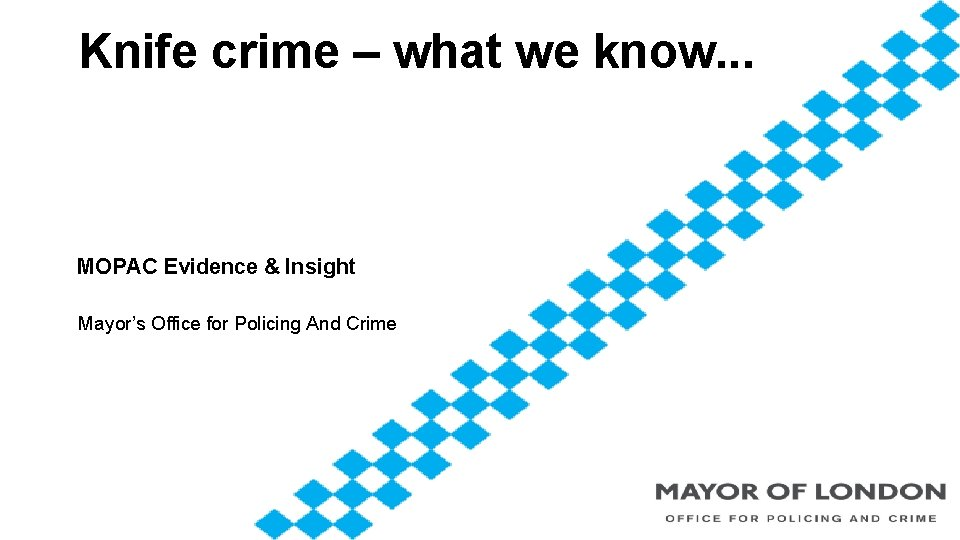 Knife crime what we know MOPAC Evidence Insight