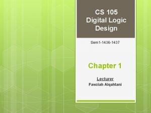 CS 105 Digital Logic Design Sem 1 1436