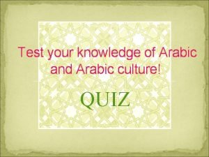 Test your knowledge of Arabic and Arabic culture