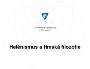 Helnismus a msk filozofie Helnismus q Piblin od