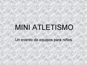 MINI ATLETISMO Un evento de equipos para nios