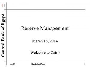 Central Bank of Egypt Reserve Management March 16