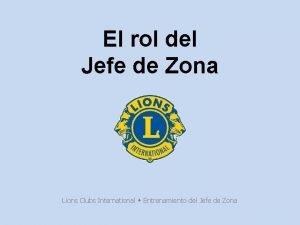 El rol del Jefe de Zona Lions Clubs