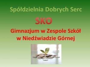 Spdzielnia Dobrych Serc SKO Gimnazjum w Zespole Szk