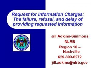 Request for Information Charges The failure refusal and