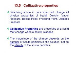 13 5 Colligative properties v Dissolving solute in