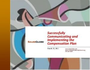Successfully Communicating and Implementing the Compensation Plan March