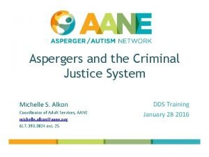 Aspergers and the Criminal Justice System Michelle S