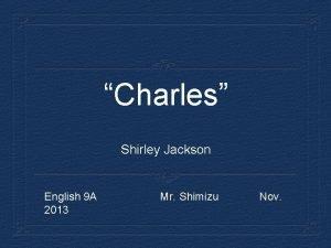 Charles Shirley Jackson English 9 A 2013 Mr