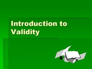 Introduction to Validity What is Validity the best