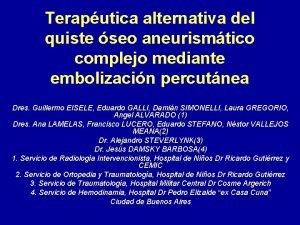 Teraputica alternativa del quiste seo aneurismtico complejo mediante