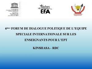 6me FORUM DE DIALOGUE POLITIQUE DE LEQUIPE SPECIALE