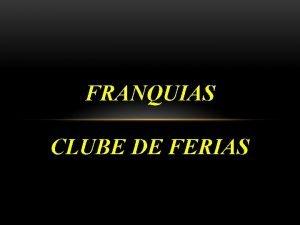 FRANQUIAS CLUBE DE FERIAS SUMARIO ESTRUTURA ANALISE DE