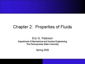 Chapter 2 Properties of Fluids Eric G Paterson