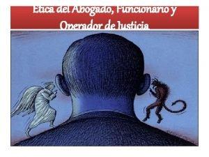 tica del Abogado Funcionario y Operador de Justicia