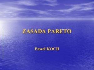 ZASADA PARETO Pawe KOCH Zasada PARETO Zasada 8020