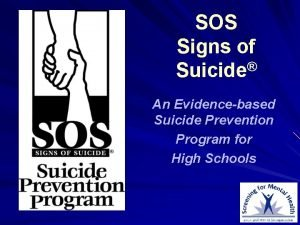 SOS Signs of Suicide An Evidencebased Suicide Prevention