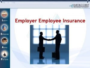 Employer Employee Insurance What is Employer Employee Insurance