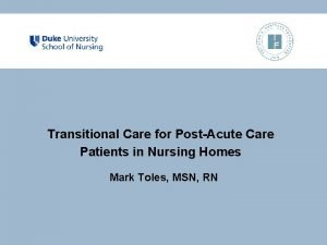 Transitional Care for PostAcute Care Patients in Nursing