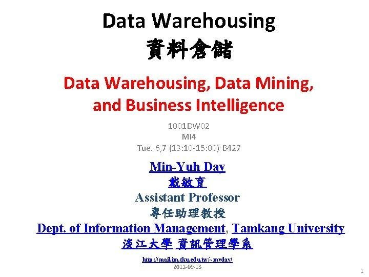 Data Warehousing Data Warehousing Data Mining and Business