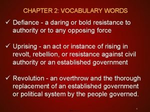 CHAPTER 2 VOCABULARY WORDS Defiance a daring or