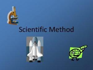 Scientific Method What is the scientific Method Science