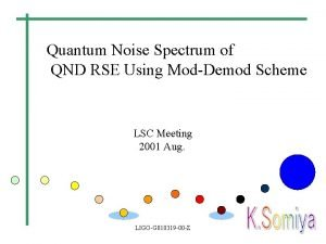Quantum Noise Spectrum of QND RSE Using ModDemod