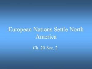 European Nations Settle North America Ch 20 Sec