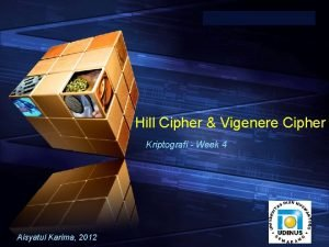 Add your company slogan Hill Cipher Vigenere Cipher