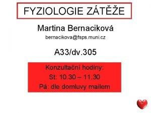 FYZIOLOGIE ZTE Martina Bernacikov bernacikovafsps muni cz A