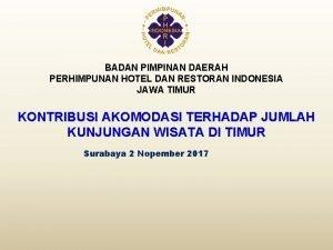 BADAN PIMPINAN DAERAH PERHIMPUNAN HOTEL DAN RESTORAN INDONESIA