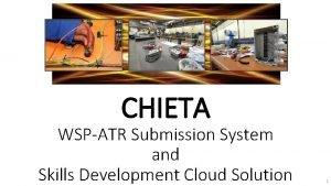 CHIETA WSPATR Submission System and Skills Development Cloud