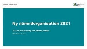 Hllbar stad ppen fr vrlden Ny nmndorganisation 2021