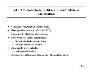 AULA 2 Soluo de Problemas Usando Modelos Matemticos